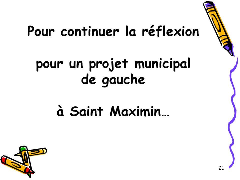 21 Pour continuer la réflexion pour un projet municipal de gauche à Saint Maximin…