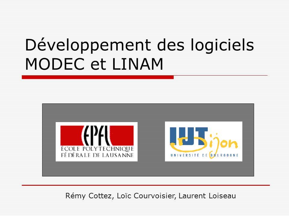 Développement des logiciels MODEC et LINAM Rémy Cottez, Loïc Courvoisier, Laurent Loiseau