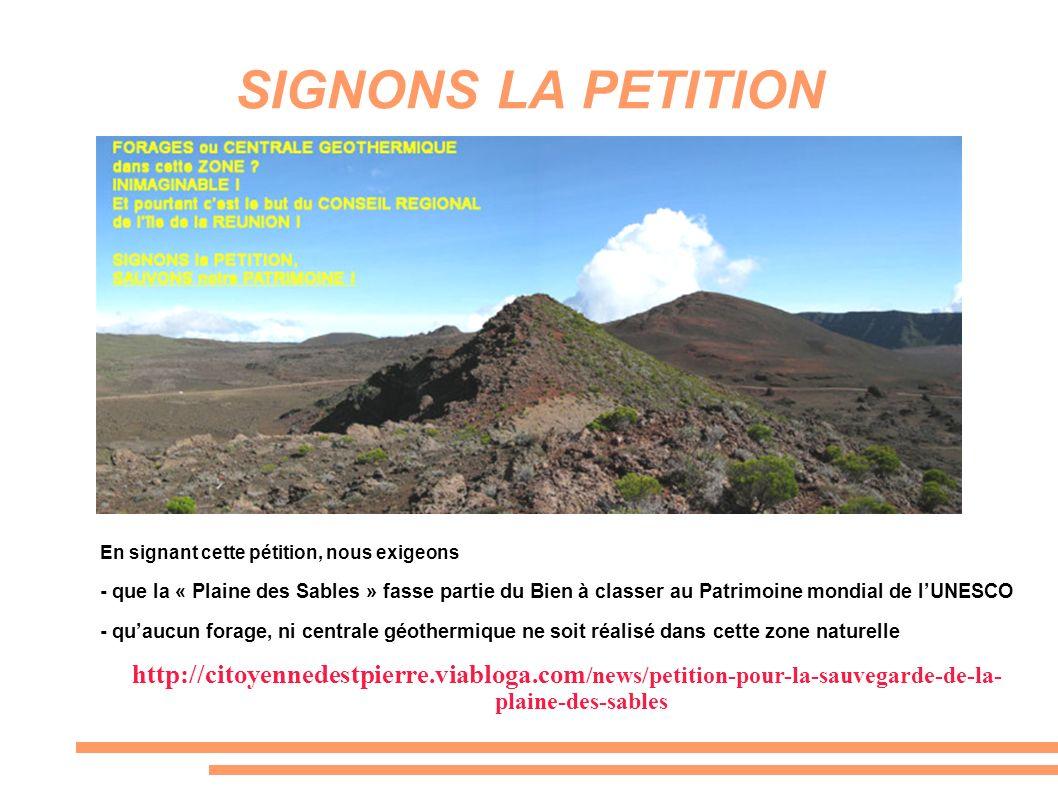 SIGNONS LA PETITION En signant cette pétition, nous exigeons - que la « Plaine des Sables » fasse partie du Bien à classer au Patrimoine mondial de lU
