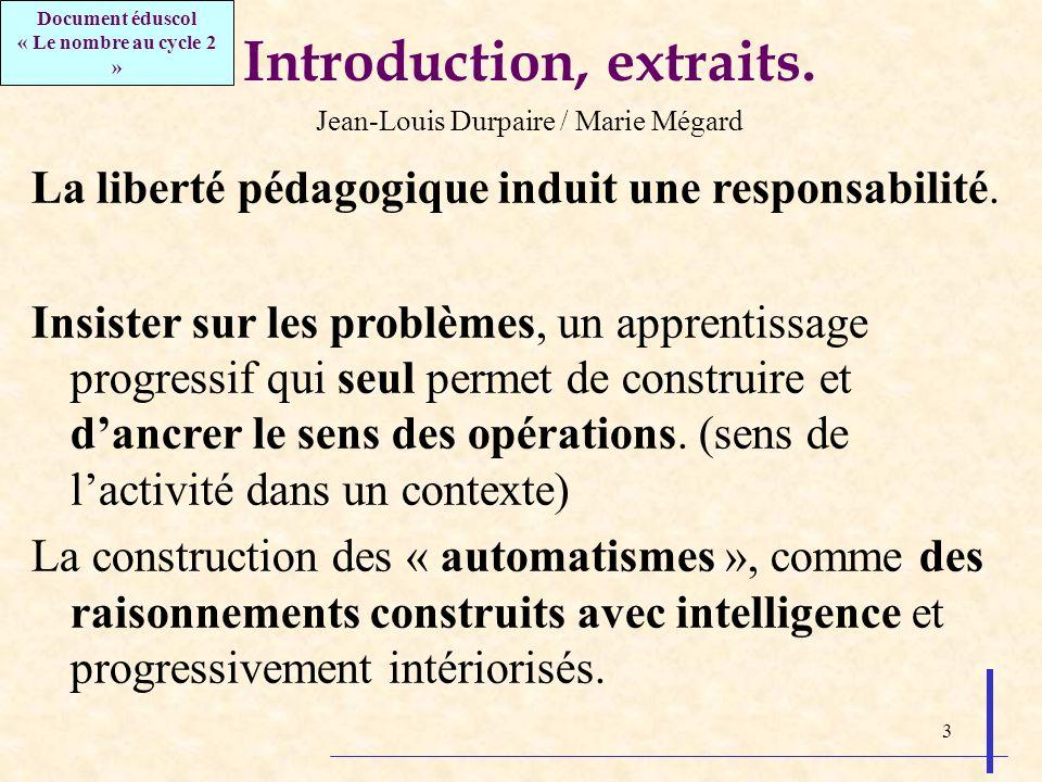 34 Eléments sur la soustraction Daprès les travaux de Roland Charnay sur les programmes 2008 Des apprentissages supplémentaires introduits notamment au CE1 Cest pour la soustraction quon trouve les modifications les plus importantes, sous la forme dexigences jusque-là attendues au CE2.