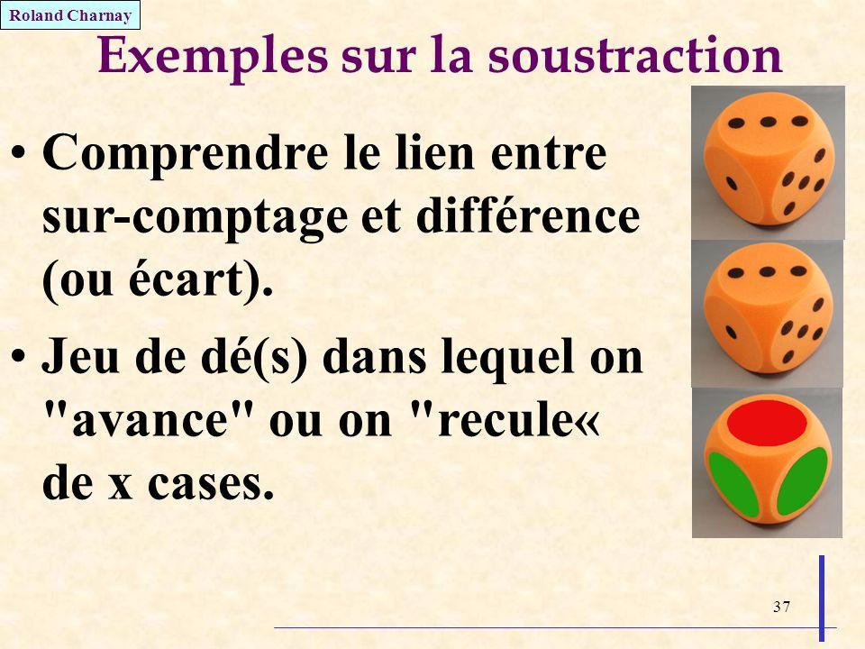 37 Exemples sur la soustraction Comprendre le lien entre sur-comptage et différence (ou écart). Jeu de dé(s) dans lequel on
