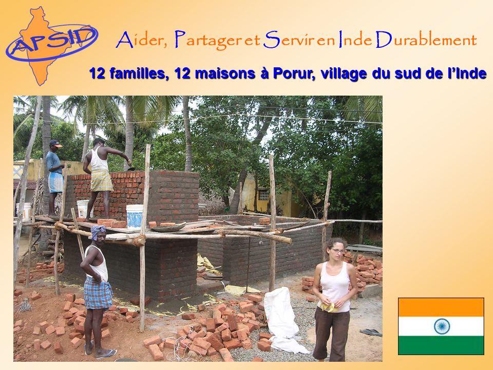 Aider, Partager et Servir en Inde Durablement 12 familles, 12 maisons à Porur, village du sud de lInde