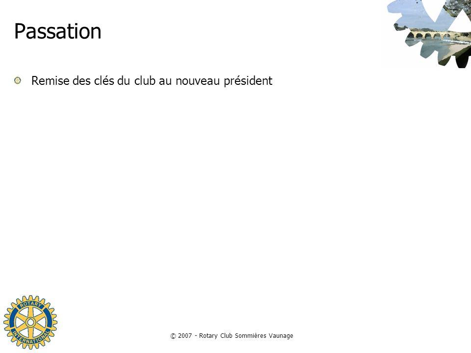 © 2007 - Rotary Club Sommières Vaunage Passation Remise des clés du club au nouveau président