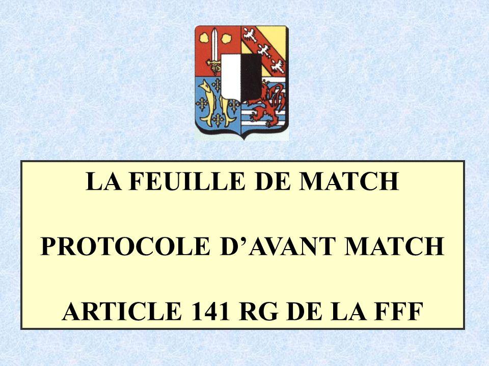 LA FEUILLE DE MATCH PROTOCOLE DAVANT MATCH ARTICLE 141 RG DE LA FFF