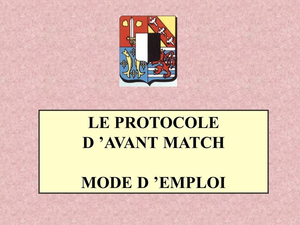 LE PROTOCOLE D AVANT MATCH MODE D EMPLOI