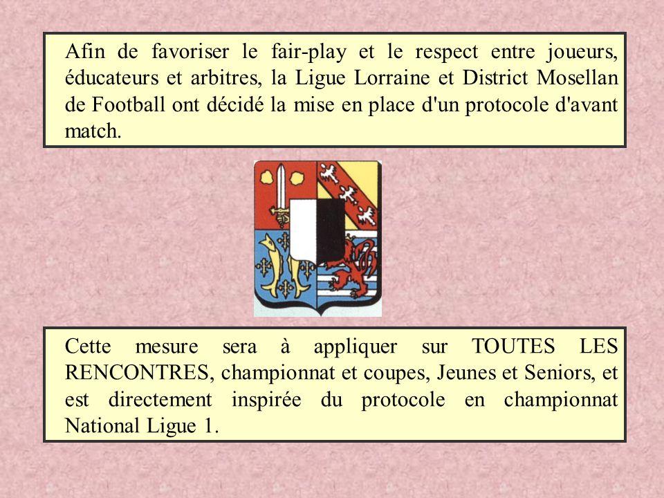 Afin de favoriser le fair-play et le respect entre joueurs, éducateurs et arbitres, la Ligue Lorraine et District Mosellan de Football ont décidé la m