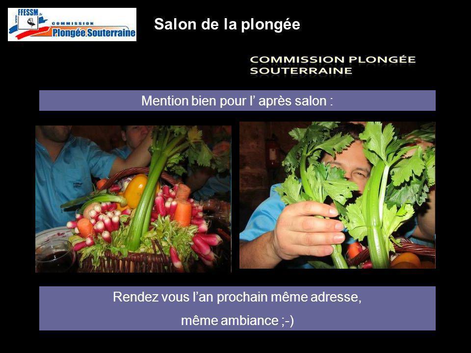 http://idf.plongeesouterraine.org Salon de la plongée Mention bien pour l après salon : Rendez vous lan prochain même adresse, même ambiance ;-)
