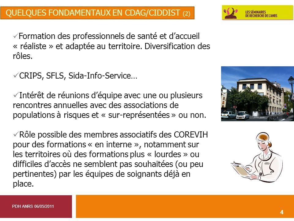 4 Formation des professionnels de santé et daccueil « réaliste » et adaptée au territoire. Diversification des rôles. CRIPS, SFLS, Sida-Info-Service…