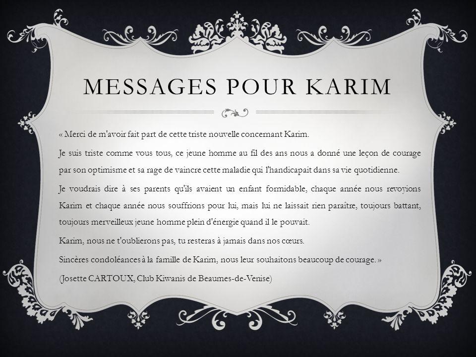 MESSAGES POUR KARIM « Merci de m avoir fait part de cette triste nouvelle concernant Karim.