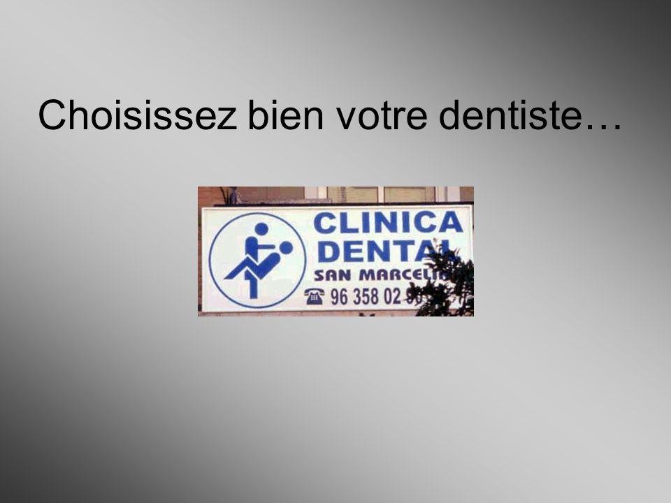 Choisissez bien votre dentiste…