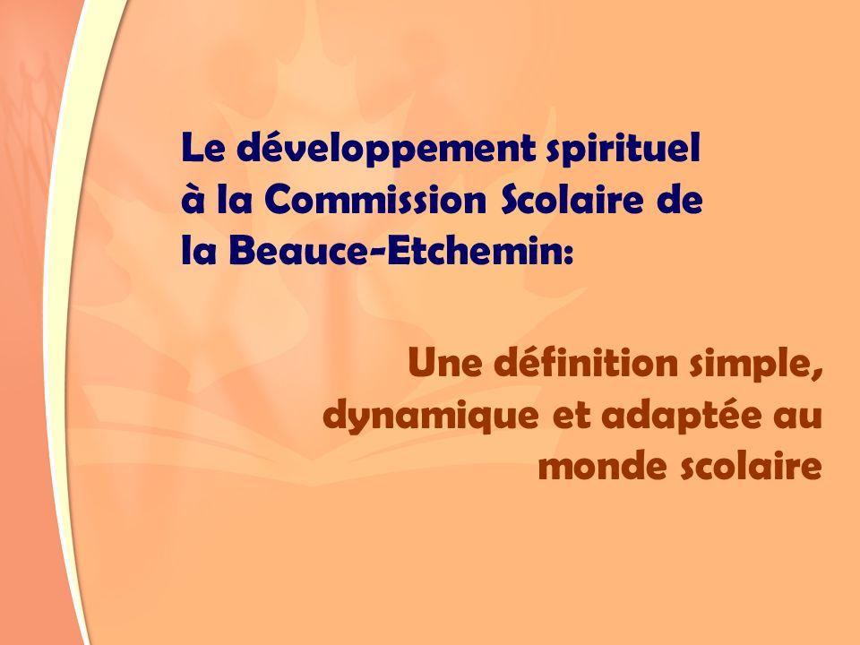 Le développement spirituel à la Commission Scolaire de la Beauce-Etchemin: Une définition simple, dynamique et adaptée au monde scolaire