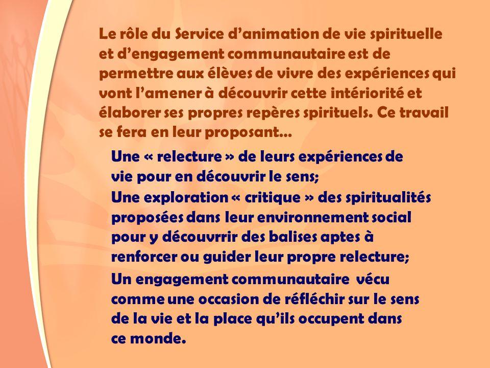 Le rôle du Service danimation de vie spirituelle et dengagement communautaire est de permettre aux élèves de vivre des expériences qui vont lamener à