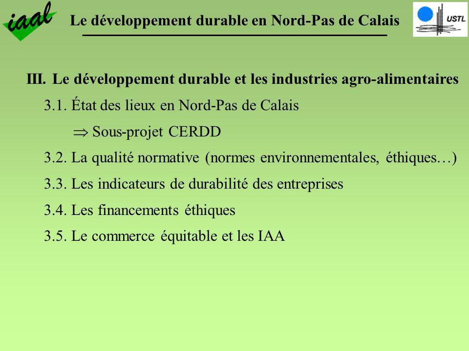Le développement durable en Nord-Pas de Calais III. Le développement durable et les industries agro-alimentaires 3.1. État des lieux en Nord-Pas de Ca
