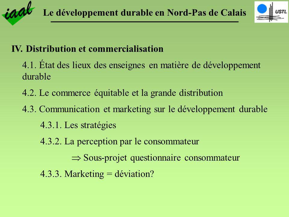 Le développement durable en Nord-Pas de Calais IV. Distribution et commercialisation 4.1. État des lieux des enseignes en matière de développement dur