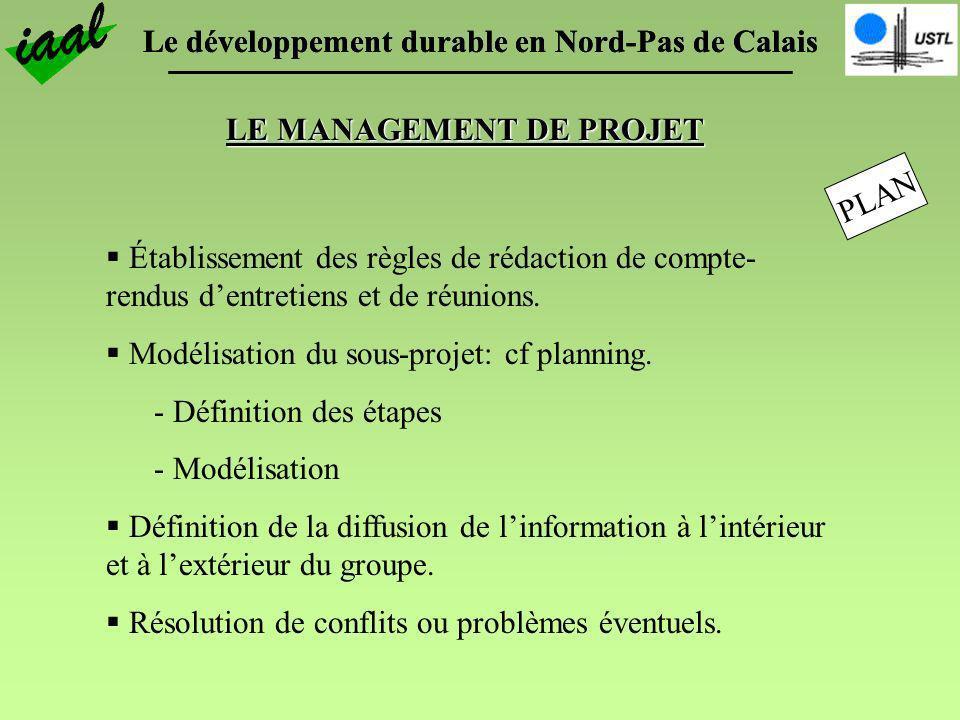 Le développement durable en Nord-Pas de Calais LE MANAGEMENT DE PROJET Établissement des règles de rédaction de compte- rendus dentretiens et de réuni