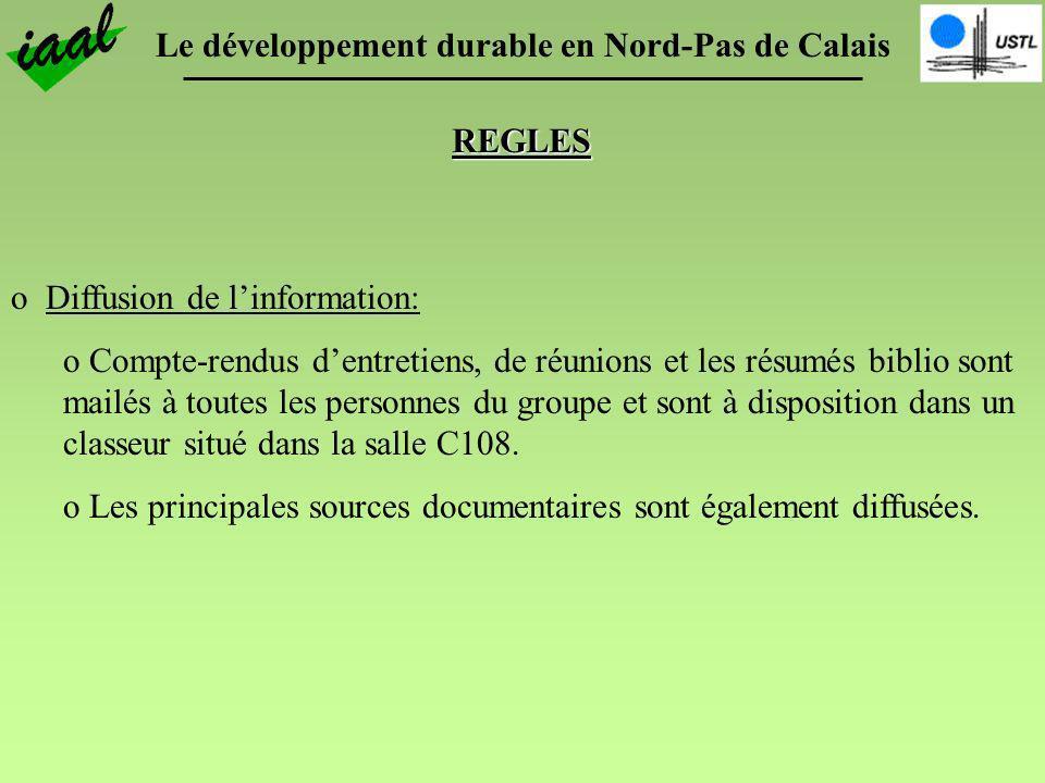 Le développement durable en Nord-Pas de Calais REGLES o Diffusion de linformation: o Compte-rendus dentretiens, de réunions et les résumés biblio sont
