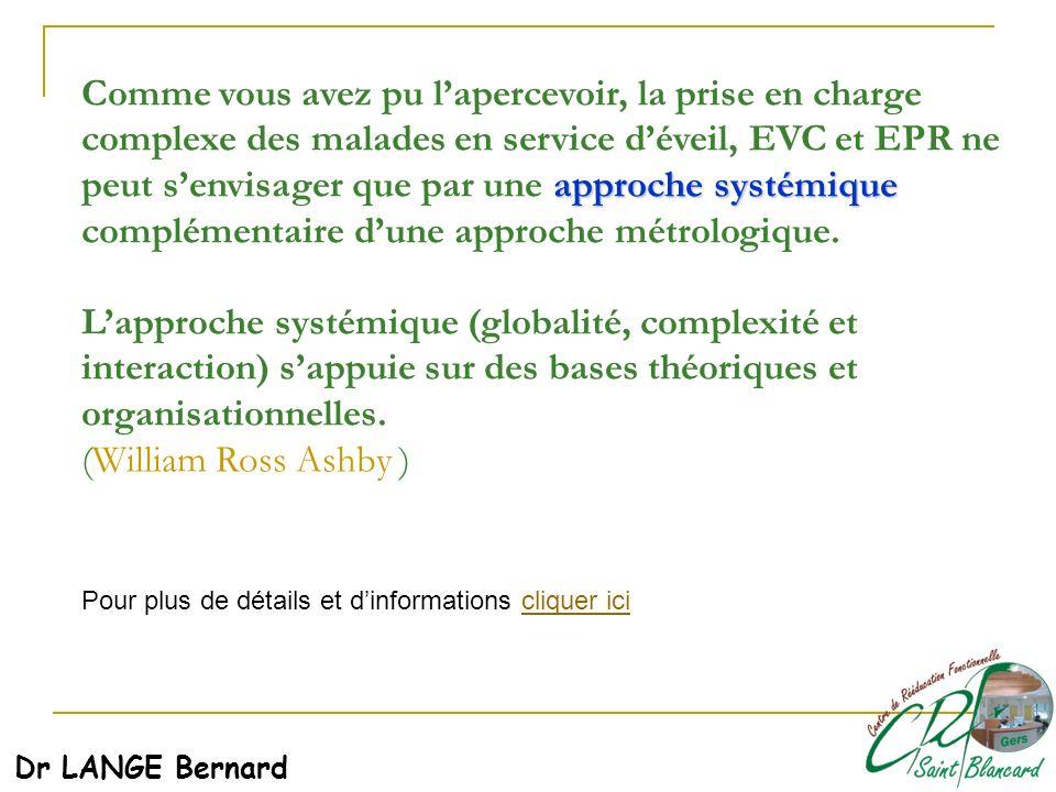 approche systémique Comme vous avez pu lapercevoir, la prise en charge complexe des malades en service déveil, EVC et EPR ne peut senvisager que par u