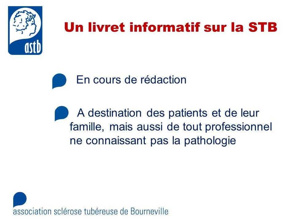 Un livret informatif sur la STB En cours de rédaction A destination des patients et de leur famille, mais aussi de tout professionnel ne connaissant p