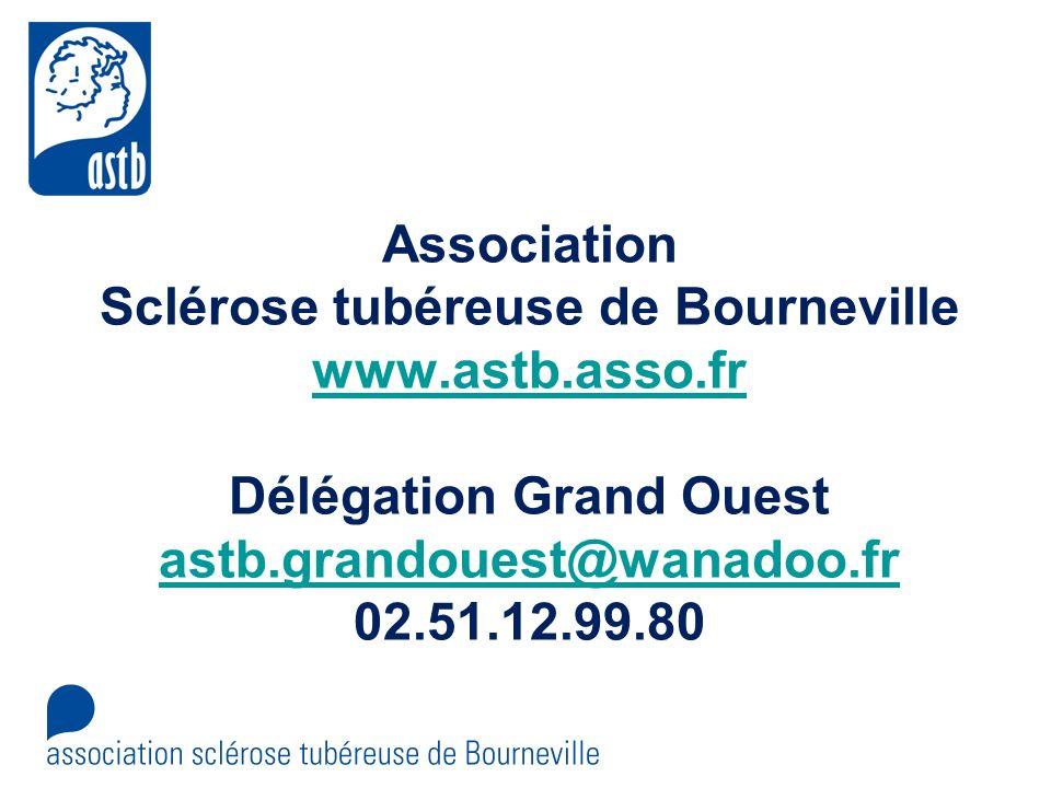 Association Sclérose tubéreuse de Bourneville www.astb.asso.fr Délégation Grand Ouest astb.grandouest@wanadoo.fr 02.51.12.99.80 www.astb.asso.fr astb.