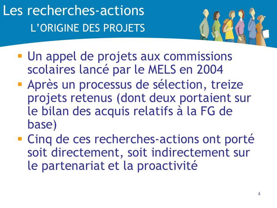 4 Les recherches-actions LORIGINE DES PROJETS Un appel de projets aux commissions scolaires lancé par le MELS en 2004 Après un processus de sélection,