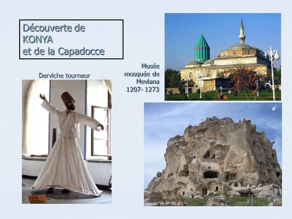 Musée mosquée de Mevlana 1207- 1273 Découverte de KONYA et de la Capadocce Derviche tourneur