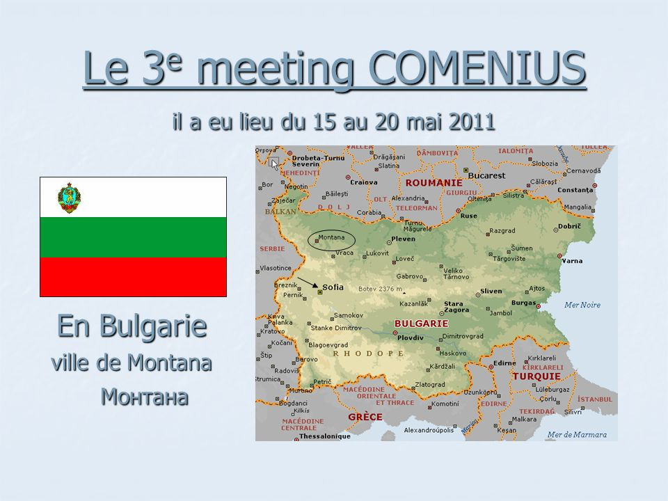 Le 3 e meeting COMENIUS il a eu lieu du 15 au 20 mai 2011 En Bulgarie ville de Montana Монтана