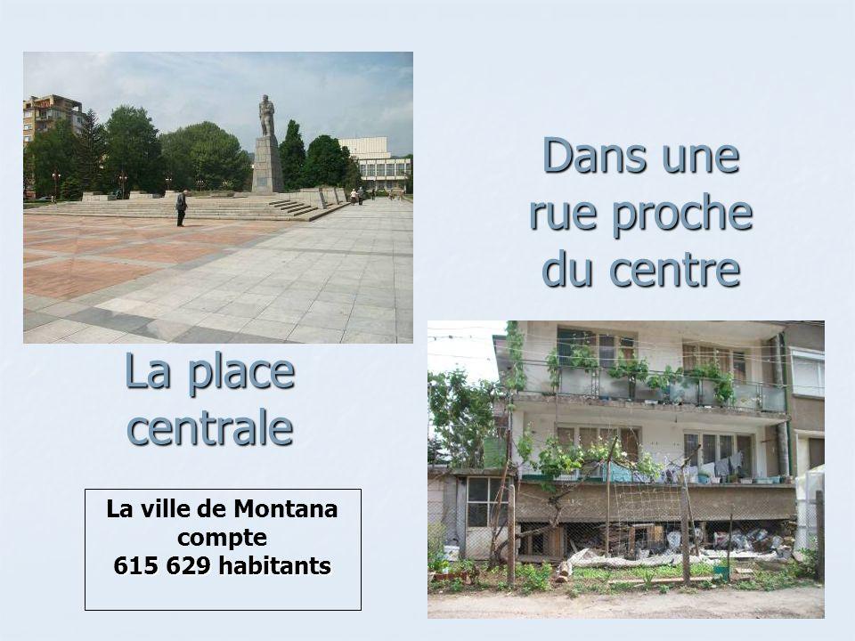 La place centrale Dans une rue proche du centre La ville de Montana compte 615 629 habitants