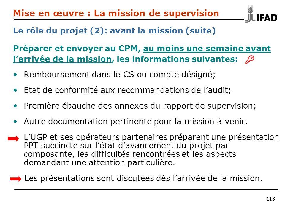 118 Préparer et envoyer au CPM, au moins une semaine avant larrivée de la mission, les informations suivantes: Remboursement dans le CS ou compte dési