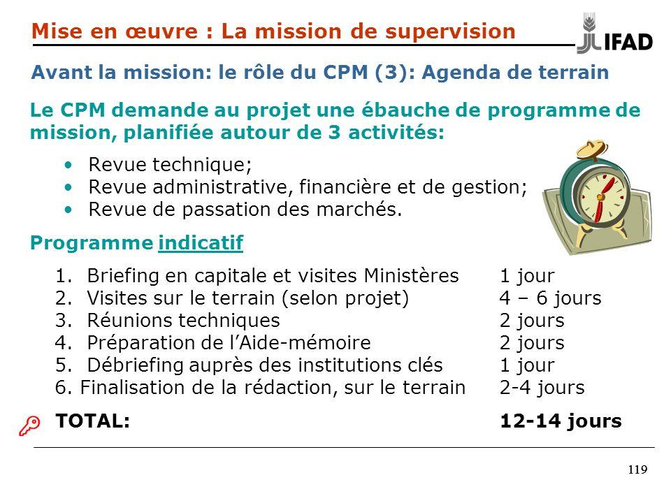 119 Le CPM demande au projet une ébauche de programme de mission, planifiée autour de 3 activités: Revue technique; Revue administrative, financière et de gestion; Revue de passation des marchés.
