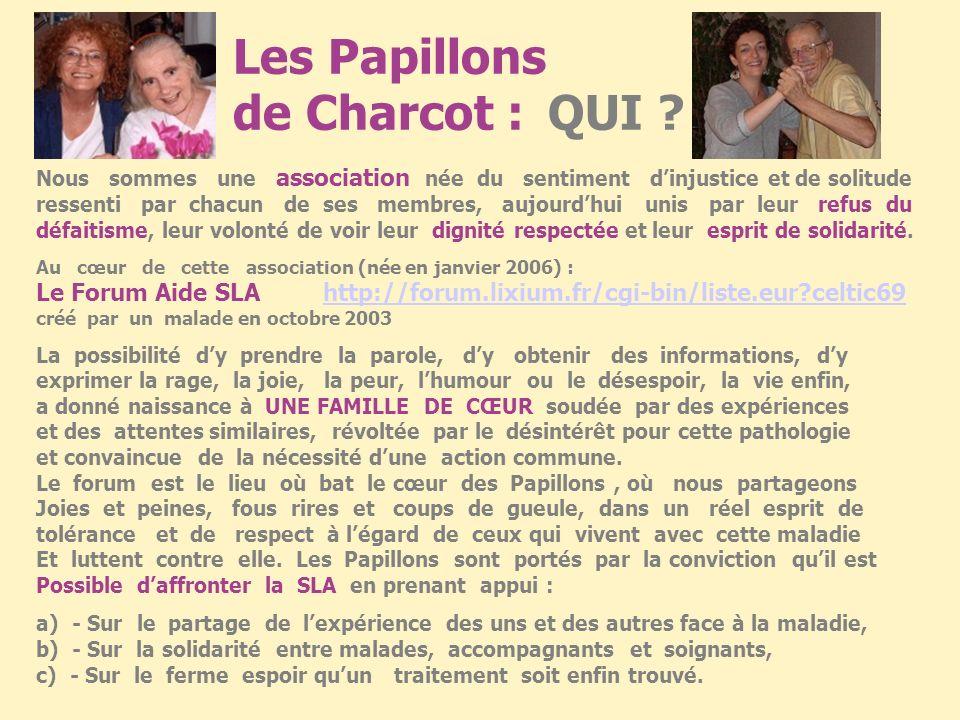 Les Papillons de Charcot : QUI .