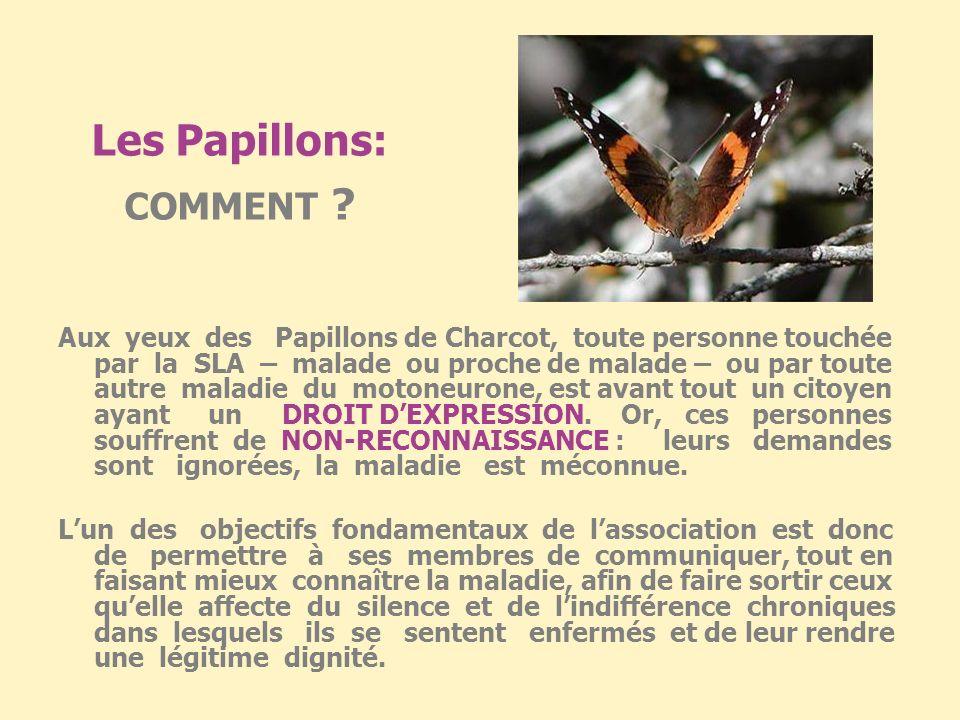Aux yeux des Papillons de Charcot, toute personne touchée par la SLA – malade ou proche de malade – ou par toute autre maladie du motoneurone, est avant tout un citoyen ayant un DROIT DEXPRESSION.