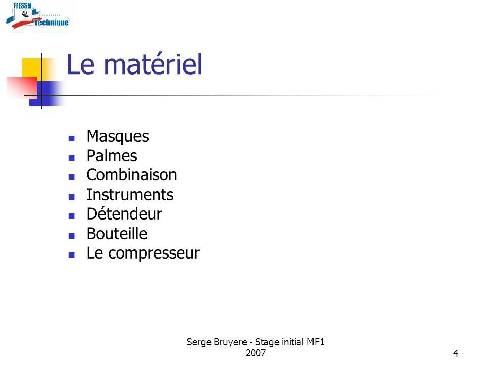 Serge Bruyere - Stage initial MF1 20074 Le matériel Masques Palmes Combinaison Instruments Détendeur Bouteille Le compresseur