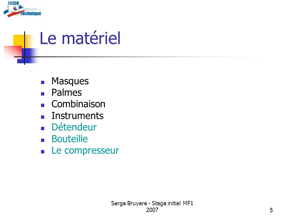 Serge Bruyere - Stage initial MF1 20075 Le matériel Masques Palmes Combinaison Instruments Détendeur Bouteille Le compresseur