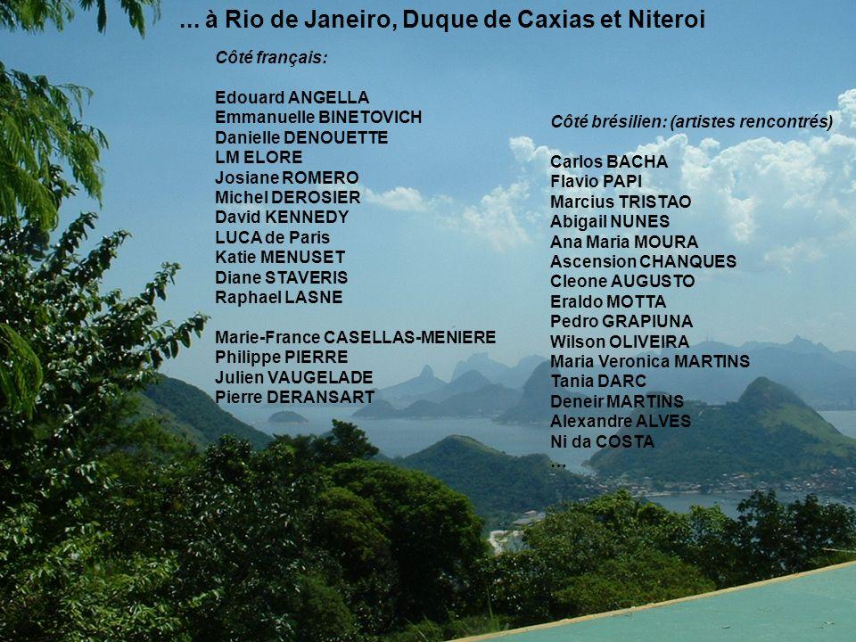 Projet ARTAME Gallery : ART SOLIDARITE Déroulement 2-12 Novembre 2009 2 : Arrivée à Rio le soir 3: Réception des expos, visite à Chavé Mestra 4 : Visites dateliers à Santa-Teresa (Chave Mestra) 5: 5: Vernissage de lexposition du MII 6 : Visite à Duque de Caxias (Deneir) 7 : Visite à Niterói (parc, musée) 8 : Repos, soirée accueil à lauberge Albuquerque 9 : Rencontres au MII 10: 10: Vernissage de lexposition du CCJF 11: Séminaire et débat FGV 12: Retour à Paris