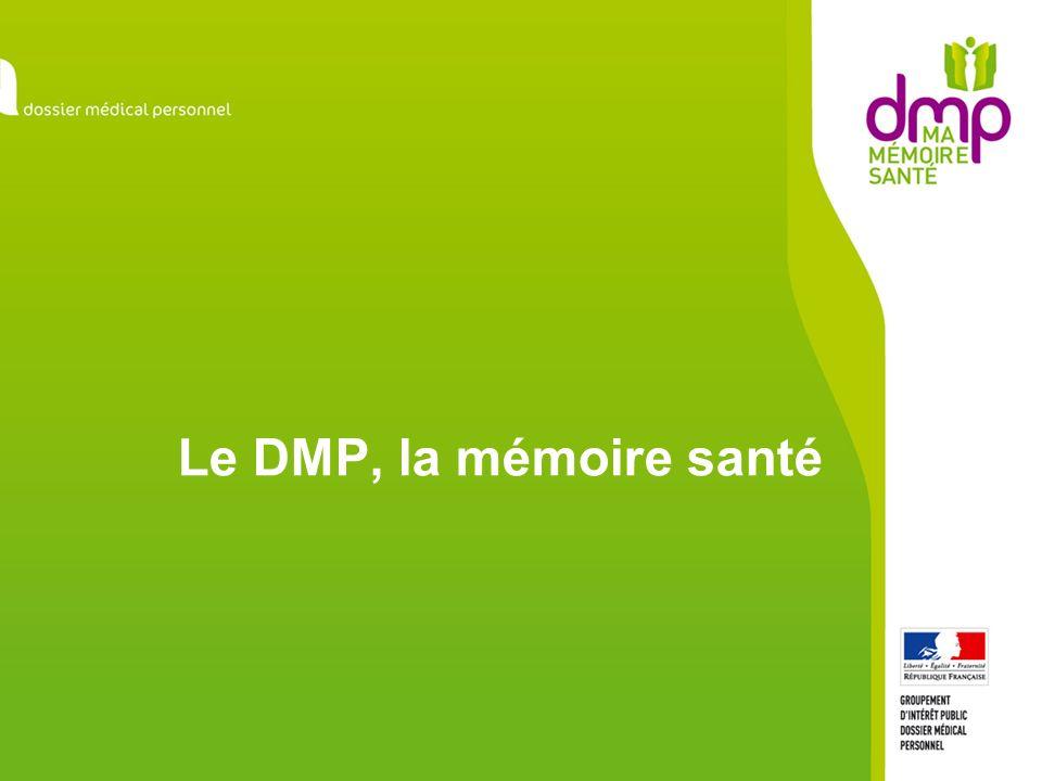 Le système « DMP » Une concertation élargie Le DMP est mis en place avec laide des patients et de leurs associations, des professionnels de santé et de leurs représentants, des éditeurs de logiciels professionnels, etc.