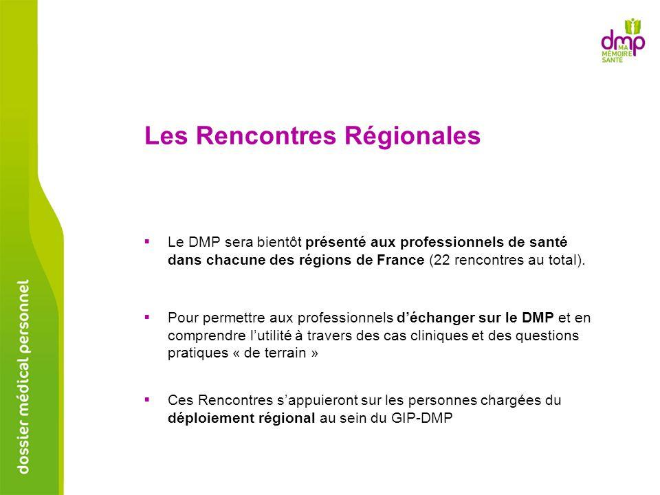 Ces Rencontres sappuieront sur les personnes chargées du déploiement régional au sein du GIP-DMP Les Rencontres Régionales Pour permettre aux professi