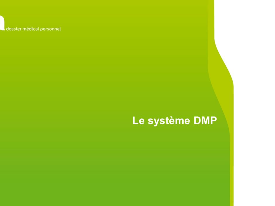Le système « DMP » Un service dassistance téléphonique Ce service est destiné à répondre aux questions que se posent les acteurs du DMP sur son utilisation et à les aider en cas de difficulté.