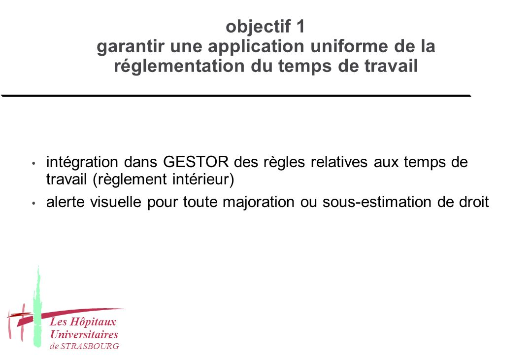 objectif 1 garantir une application uniforme de la réglementation du temps de travail intégration dans GESTOR des règles relatives aux temps de travai