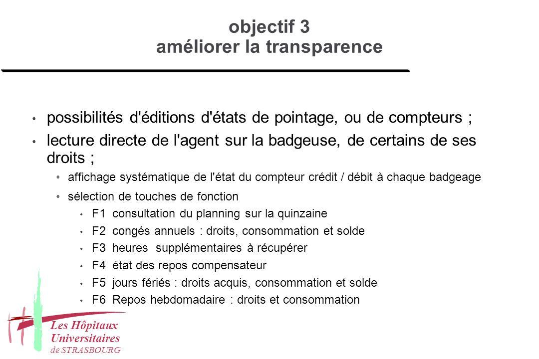 objectif 3 améliorer la transparence possibilités d'éditions d'états de pointage, ou de compteurs ; lecture directe de l'agent sur la badgeuse, de cer