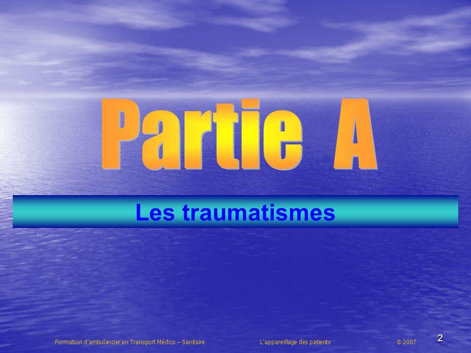 23 Formation dambulancier en Transport Médico – Sanitaire Lappareillage des patients © 2007
