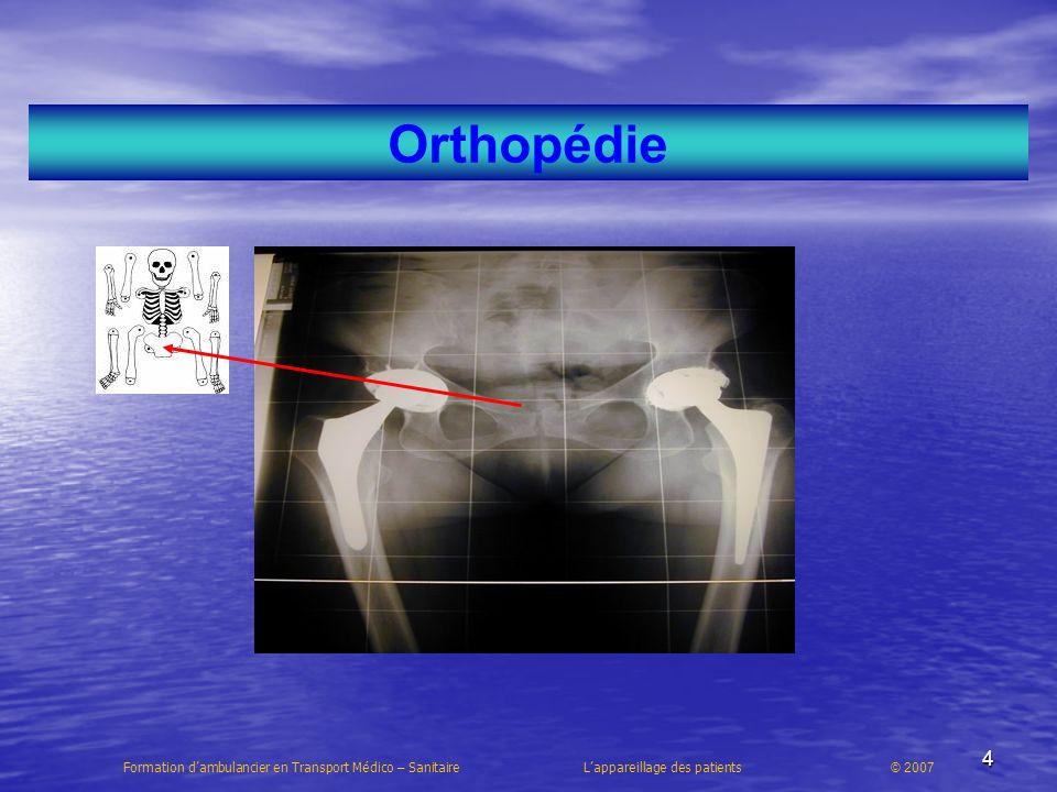 5 Prothèse totale Formation dambulancier en Transport Médico – Sanitaire Lappareillage des patients © 2007