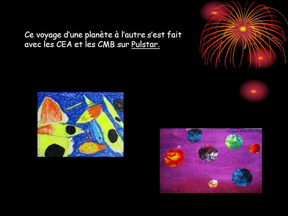 Ce voyage dune planète à lautre sest fait avec les CEA et les CMB sur Pulstar.