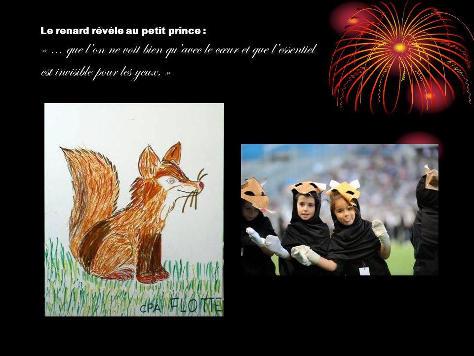 Le renard révèle au petit prince : «... que lon ne voit bien quavec le cœur et que lessentiel est invisible pour les yeux. »