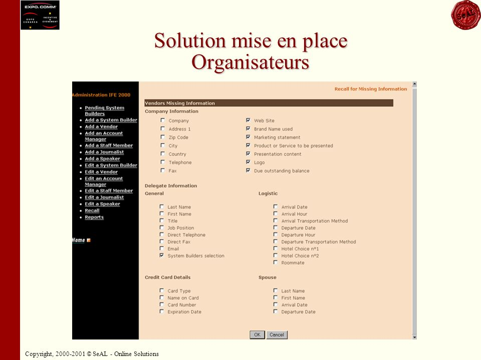 Copyright, 2000-2001 © SeAL - Online Solutions Solution mise en place Organisateurs