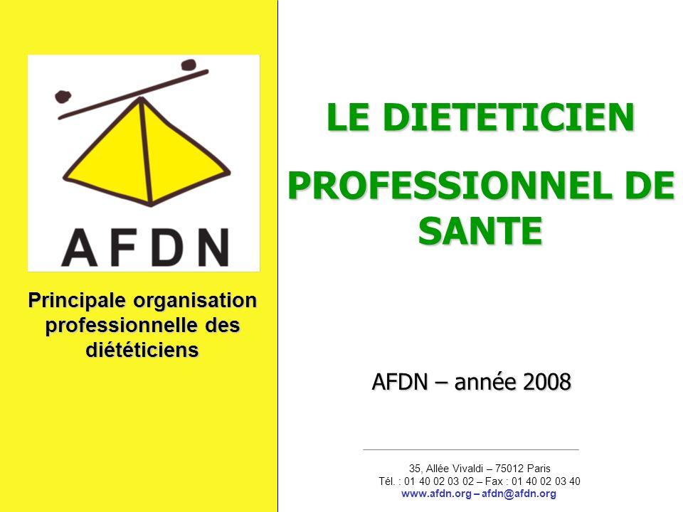 Principale organisation professionnelle des diététiciens 35, Allée Vivaldi – 75012 Paris Tél.