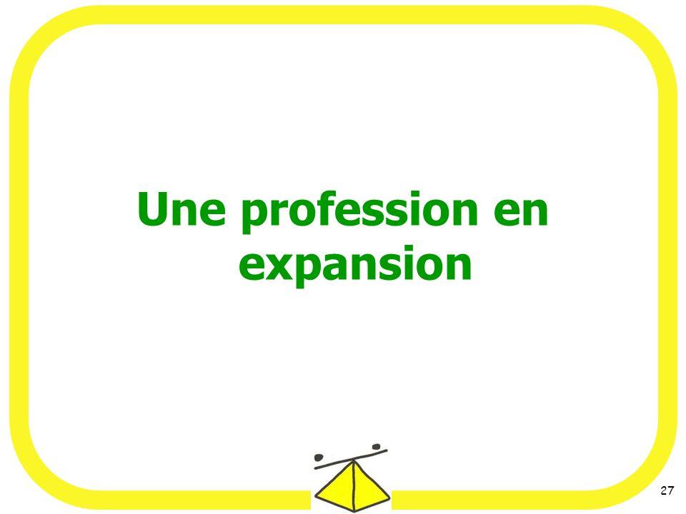 27 Une profession en expansion