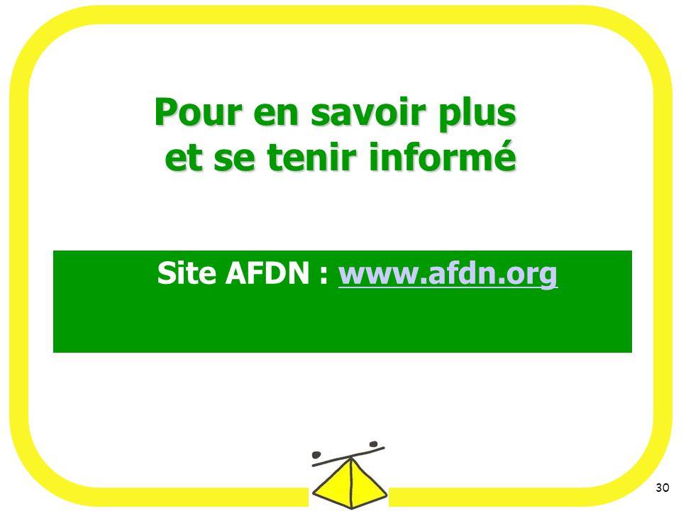 30 Pour en savoir plus et se tenir informé Site AFDN : www.afdn.orgwww.afdn.org