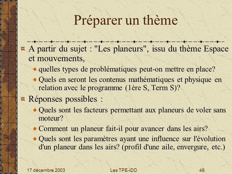 17 décembre 2003Les TPE-IDD46 Préparer un thème A partir du sujet :