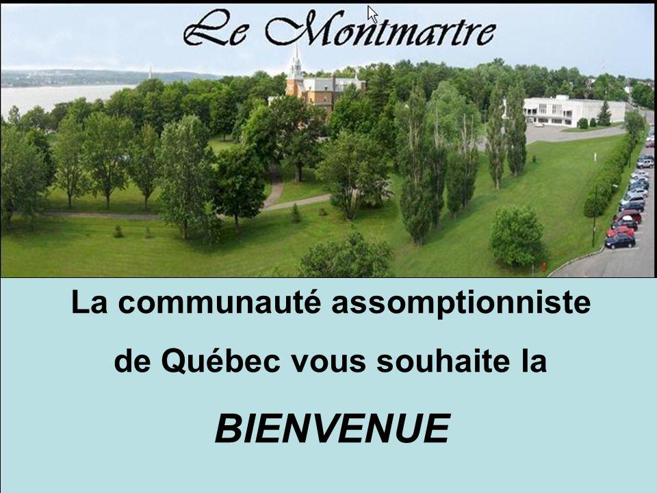 La communauté assomptionniste de Québec vous souhaite la BIENVENUE