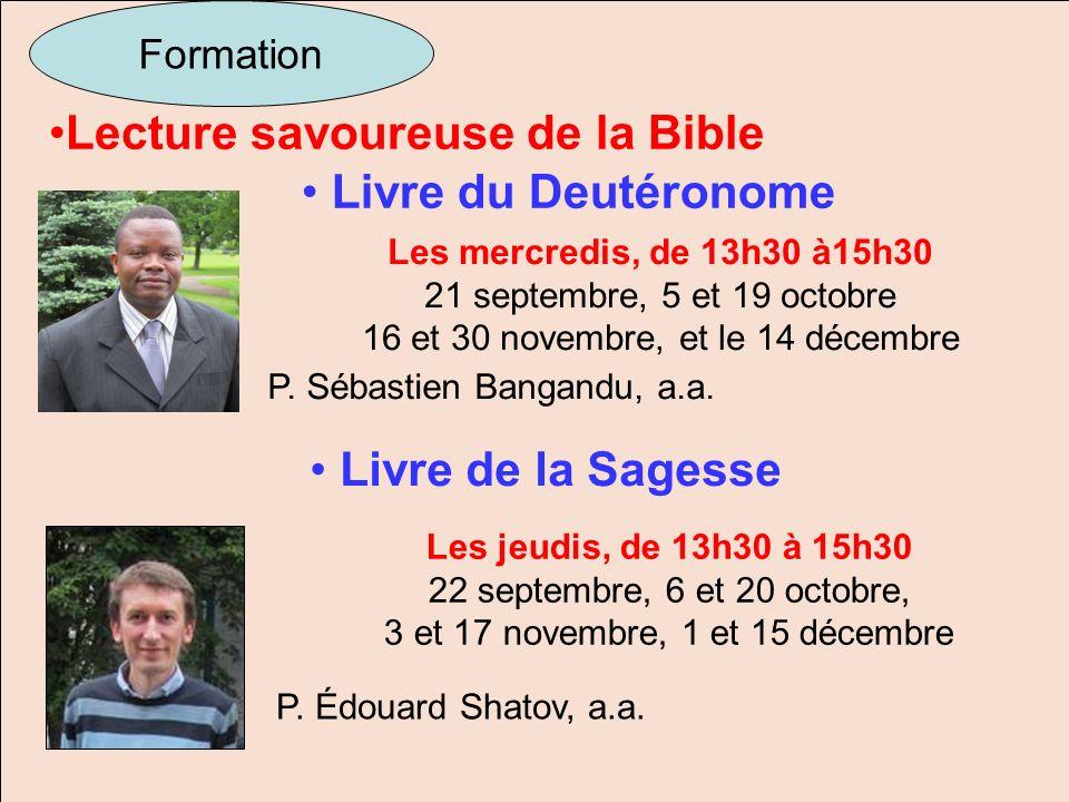 Lecture savoureuse de la Bible Formation Livre du Deutéronome Les mercredis, de 13h30 à15h30 21 septembre, 5 et 19 octobre 16 et 30 novembre, et le 14
